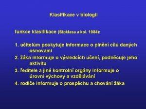 Klasifikace v biologii funkce klasifikace Stoklasa a kol