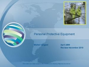 Personal Protective Equipment Michel Vangeel April 2008 Revised