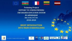 Twinning Project SUPPORT TO STRENGTHENING THE HIGHER EDUCATION