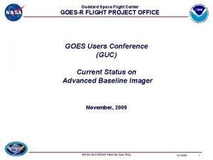 Goddard Space Flight Center GOESR FLIGHT PROJECT OFFICE