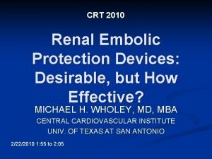 CRT 2010 Renal Embolic Protection Devices Desirable but