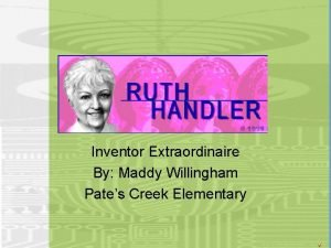 Inventor Extraordinaire By Maddy Willingham Pates Creek Elementary