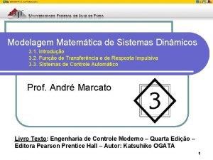 Modelagem Matemtica de Sistemas Dinmicos 3 1 Introduo