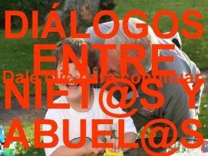 DILOGOS ENTRE Dale clic para continuar NIETS Y