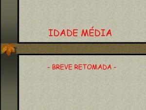 IDADE MDIA BREVE RETOMADA ALTA IDADE MDIA ECONOMIA