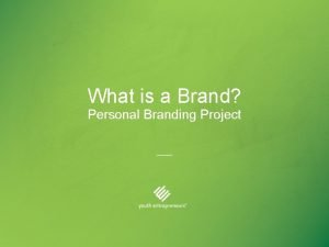 What is a Brand Personal Branding Project Your