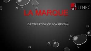 LA MARQUE OPTIMISATION DE SON REVENU LES DIFFRENTS