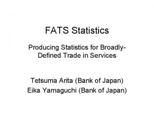 FATS Statistics Producing Statistics for Broadly Defined Trade