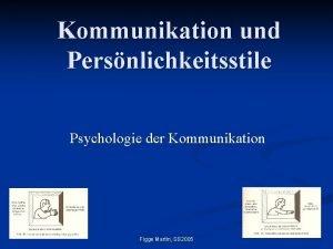 Kommunikation und Persnlichkeitsstile Psychologie der Kommunikation Figge Martin