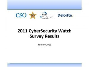 2011 Cyber Security Watch Survey Results January 2011