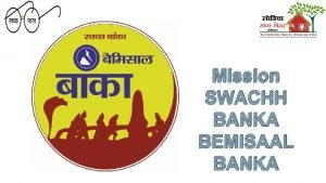 Mission SWACHH BANKA BEMISAAL BANKA Keeping in mind