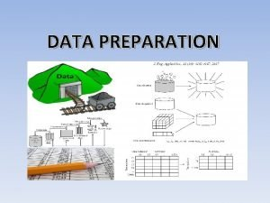 DATA PREPARATION Pengertian Data Preparation atau bisa disebut