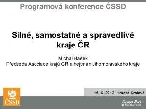 Programov konference SSD Siln samostatn a spravedliv kraje