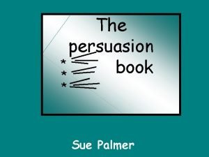 The persuasion book Sue Palmer Persuasion text makes