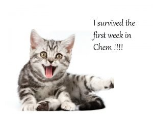 I survived the first week in Chem Prefix