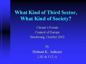 What Kind of Third Sector What Kind of