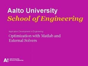 Aalto University School of Engineering Application Development in