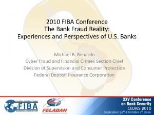 2010 FIBA Conference The Bank Fraud Reality Experiences