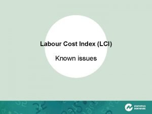 Labour Cost Index LCI Known issues LCI Known
