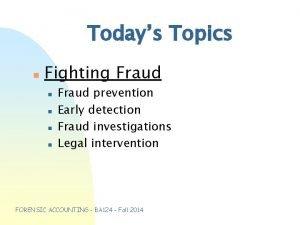 Todays Topics n Fighting Fraud n n Fraud