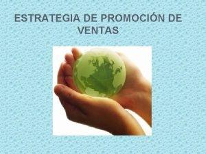 ESTRATEGIA DE PROMOCIN DE VENTAS Promocin de ventas