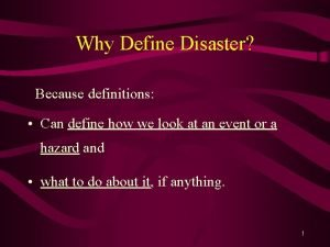 Why Define Disaster Because definitions Can define how
