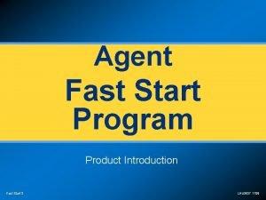 Agent Fast Start Program Product Introduction Fast Start
