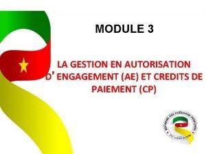 MODULE 3 LA GESTION EN AUTORISATION DENGAGEMENT AE