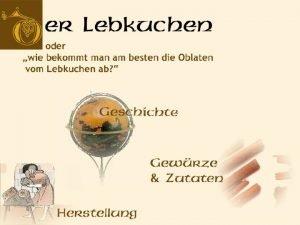 Woher stammt der Name Lebkuchen Libum Lat Fladen