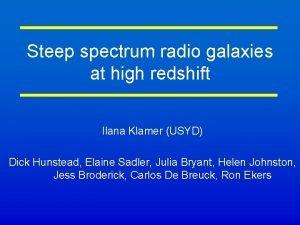 Steep spectrum radio galaxies at high redshift Ilana