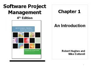 Software Project Management Chapter 1 4 th Edition