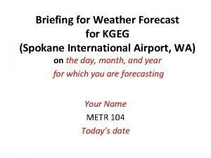 Briefing for Weather Forecast for KGEG Spokane International