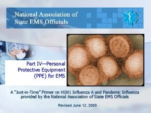 Part IVPersonal Protective Equipment PPE for EMS A