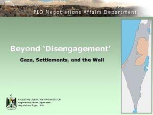 Beyond Disengagement Gaza Settlements and the Wall PALESTINE