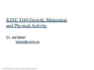 KINE 3340 Growth Maturation and Physical Activity Dr