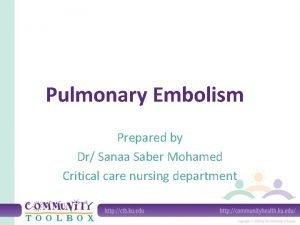 Pulmonary Embolism Prepared by Dr Sanaa Saber Mohamed