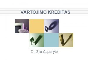 VARTOJIMO KREDITAS Dr Zita eponyt Apie Lietuvos vartotoj
