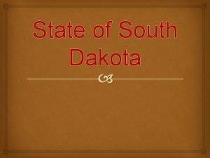 State of South Dakota Basic Data The official