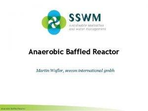 Anaerobic Baffled Reactor Martin Wafler seecon international gmbh