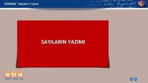 TRKE Saylarn Yazm SAYILARIN YAZIMI 1 TRKE Saylarn