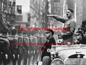 Det andra vrldskriget Versaillesfreden mellankrigstiden och det andra