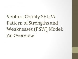 Ventura County SELPA Pattern of Strengths and Weaknesses