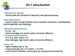 Ch 1 Introduction Optoelectronic devices devices deal with