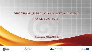 PROGRAM OPERACYJNY KAPITA LUDZKI PO KL 2007 2013