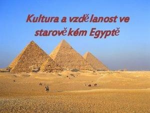 Kultura a vzdlanost ve starovkm Egypt Egypt NBOENSTV