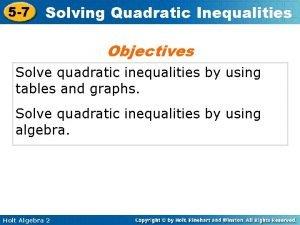 5 7 Solving Quadratic Inequalities Objectives Solve quadratic