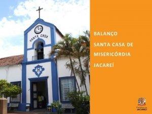 BALANO SANTA CASA DE MISERICRDIA JACARE BALANO SANTA