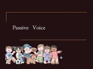 Passive Voice Active Passive Voice Active Passive Voice