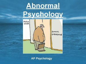 Abnormal Psychology AP Psychology Learning Targets Abnormal Psychology