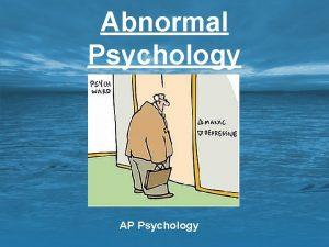 Abnormal Psychology AP Psychology Learning Targets Abnormal Psychology